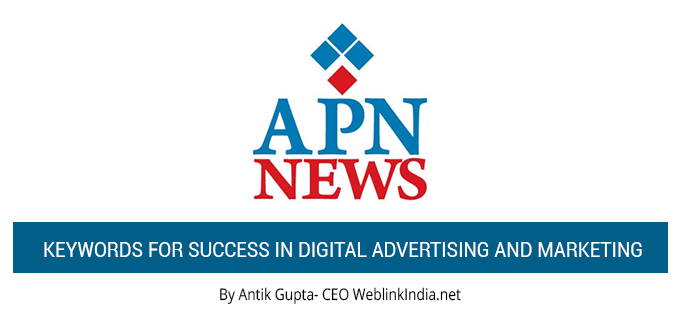 Ankit Gupta, CEO, WeblinkIndia.Net Shares Insights On Importance Of Keywords With APN News